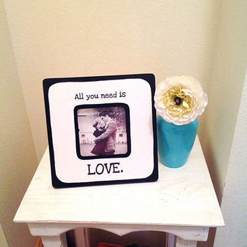 "Quote ""All you need is Love"" Picture Frame"