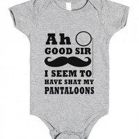 Ah good sir I seem to have shat in my pantaloons infant one piece