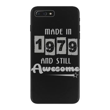 made in 1979 and still awesome iPhone 7 Plus Case