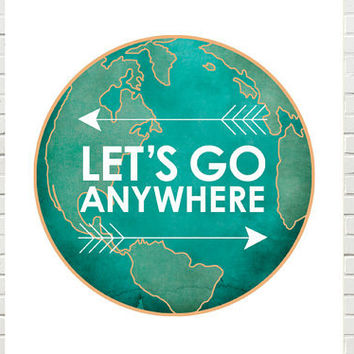 Wanderlust art print, motivational adventure art travel print , teal turquoise, globe art, modern, motivational excercise
