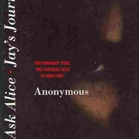Go Ask Alice/Jay's Journal: Two Ordinary Teens Two Shocking Tales of Addiction