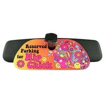 Hip Chick Reserved Parking Rearview Mirror Sign