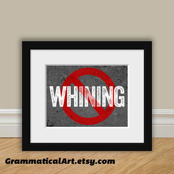 Office Decor Stop Whining Sign - Geekery Gift / Teacher Sign Gift - No Whining Funny House Rule Science Art