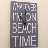 Whatever, I'm on Beach Time Clock