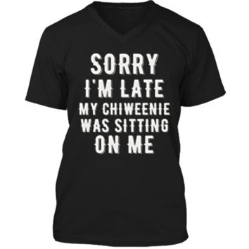 SORRY LATE CHIWEENIE SITTING ON ME Chiweenie Love TShirt Mens Printed V-Neck T
