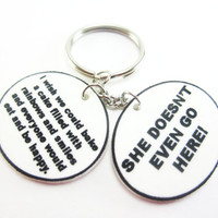 "Mean Girls ""She Doesn't Even Go Here"" Keychain, Mean Girls Accessories, She Doesn't Even Go Here Accessories, Mean Girls Gift"