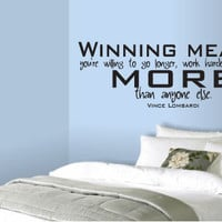 "LARGE ""Winning means you're willing to go longer, work harder and give more"" Vince Lombardi Quote Vinyl Wall Art Decal For Boys Room"