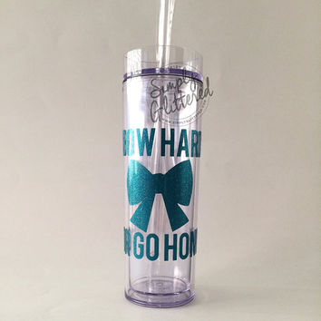 Bow Hard or Go Home Tall Skinny Tumbler