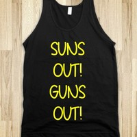 SUNS OUT! GUNS OUT!