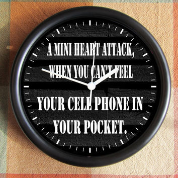 MINI HEART ATTACK when you cant feel your cell phone in your pocket 10 inch Resin Wall Clock