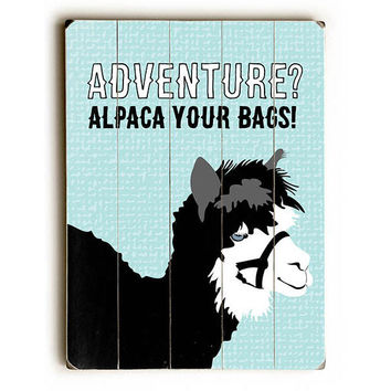 Alpaca Your Bags by Artist Ginger Oliphant Wood Sign