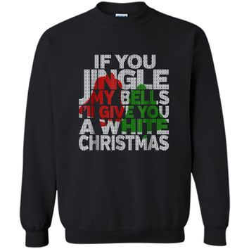 Mens Funny Jingle My Bells Funny Adult Christmas  Printed Crewneck Pullover Sweatshirt