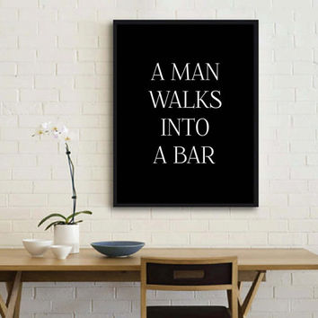 A Man WALKS Into A BAR, Mixed Media Art, Quote Print, dictionary art print, Man Cave Decor, Wall Art, Dorm Room Decor,Instant download