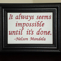 """Nelson Mandela quote """"Impossible""""  framed embroidery 5x7""""- adjustable in color"""
