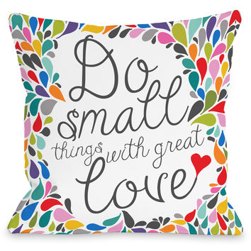 """Do Small Things With Great Love"" Indoor Throw Pillow by Pen & Paint, 16""x16"""
