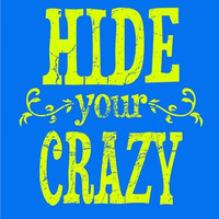 Southern Couture Hide Your Crazy Blue Girlie Bright Tank Top Shirt