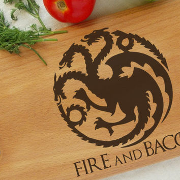 Game of Thrones Cutting Board Fire and Blood Cutting Board Fire and Bacon kitchen board House Targaryen Sigil Dragon idea Birthday Gift