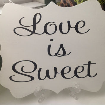 LOVE is SWEET - Dessert Table decor, Candy Buffet - Reception Sign, Bridal shower decor, Food Table sign, Reception Decor, Cake Table