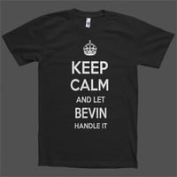 Keep Calm and let Bevin Handle it Personalized Name T-Shirt