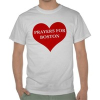 Prayers for Boston T Shirts from Zazzle.com