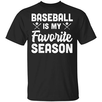 Baseball Is My Favorite Season Cool Saying For Sports Lovers
