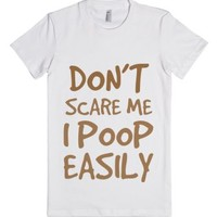 Don't Scare Me I Poop Easily T Shirt-Female White T-Shirt