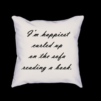 I'm happiest curled up on the sofa reading a book - Decorative Throw Pillow Case