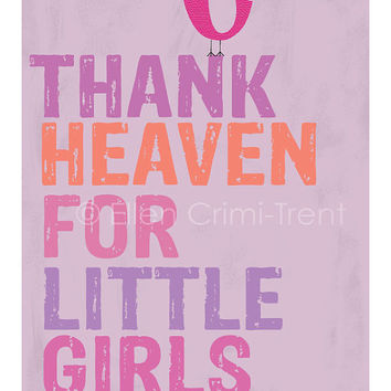 Kids Wall Art- Thank heaven for little girls print- Nursery decor