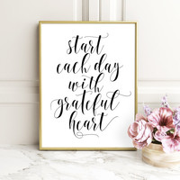 Start Each Day With A Grateful Heart Art Print, Printable Quote Download, Motivational Print, Home Office Sign, Wall Art, Gallery Wall Decor