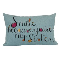 ''Smile Because You're My Sister'' Throw Pillow (Blue)