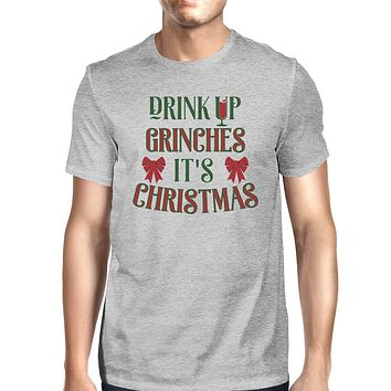 Drink Up Grinches It's Christmas Mens Grey Shirt