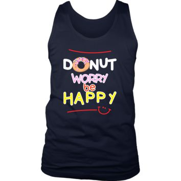 Donut Worry, Be Happy Funny Quote - Exclusive Men's Tank Collection