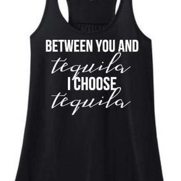 """""""I Choose Tequila"""" Adults Funny Tank or Tee"""