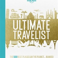 Lonely Planet's Ultimate Travelist 1st Ed.: The 500 Best Places On The Planet... Ranked, Book by Lonely Planet (Hardcover) | chapters.indigo.ca
