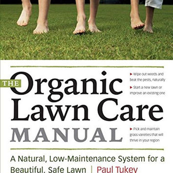 The Organic Lawn Care Manual: A Natural Low-Maintenance System for a Beautifu...