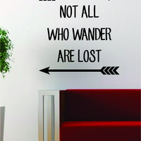 Not All Who Wander Are Lost Arrows Quote Travel Design Decal Sticker Wall Vinyl Art Decor Home