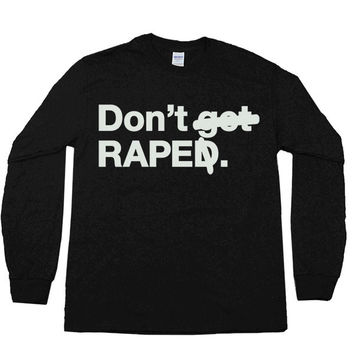 Don't Rape -- Unisex Long-Sleeve