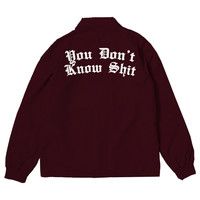 You Don't Know Shit Coach Jacket