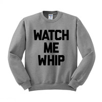 Watch Me Whip Crewneck Sweatshirt