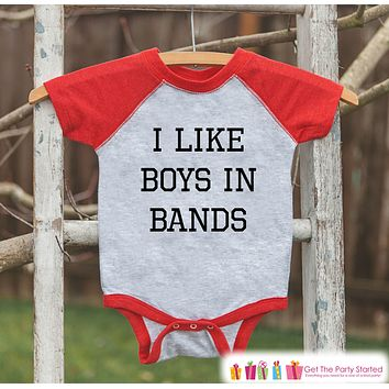 Girls Band Shirt - I Like Boys in Bands - Girl Onepiece or T-shirt - Funny Concert Shirt - Kids, Toddler, Youth Red Raglan Gift Idea