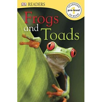 Frogs and Toads (DK Readers. Pre-level 1)