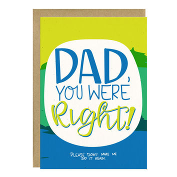 Dad, You Were Right Funny Father's Day Card