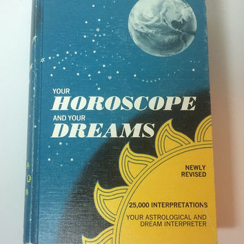 Vintage Astrology Book Your Horoscope and Your Dreams Hardcover Super Condition Collectible No Jacket 1970 Ships Worldwide BONUS Ephemera