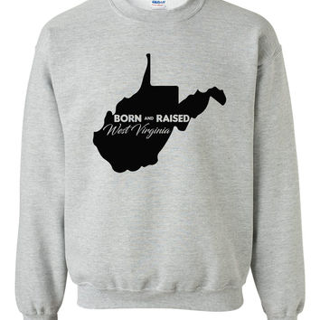 Born and Raised West Virginia Crewneck Sweatshirt
