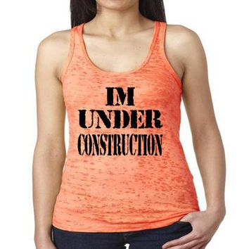 I'm Under Construction Racerback Burnout Tank Funny Workout Tanks Women's Fitness Exercise Gym Group Shirts Lifting