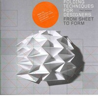 Folding Techniques for Designers: From Sheet to Form : Paul Jackson : 9781856697217