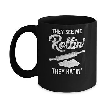 Funny They See Me Rolling They Hating Cook Rolling Pin Mug