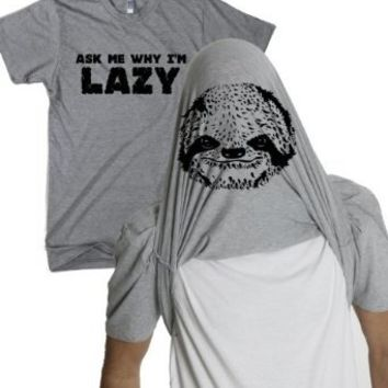 Ask Me Why I'm Lazy T Shirt Funny Flipup Sloth Tee For Women