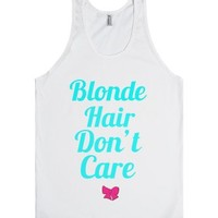 Blonde Hair Don't Care-Unisex White Tank