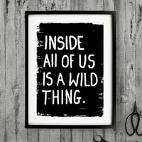 A3 Typography Poster, quote print, Black & White, apartment decor - Inside all of us is a wild thing